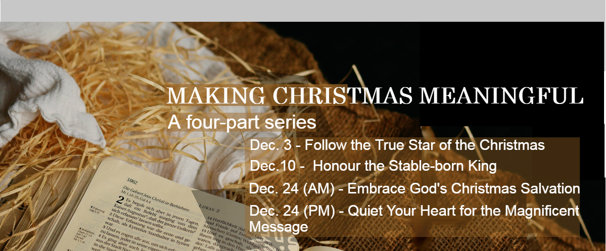 Making Christmas Meaningful - a four-part sermon series - starts December 3, 2917