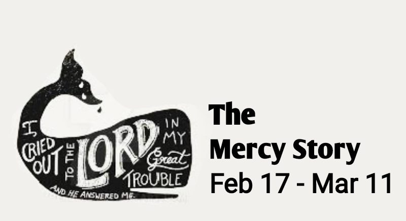 The Mercy Story - February 17 - March 11, 2018