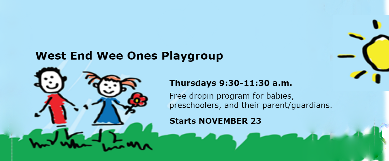 West End Wee Ones Playgroup - Thursday mornings at 9:30 a.m.